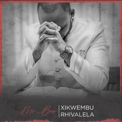 Baixar Musica: Mr. Bow - Xikwembu Rhivalela