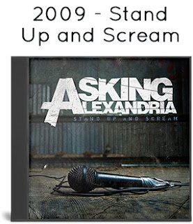 2009 - Stand Up and Scream  / Asking Alexandria