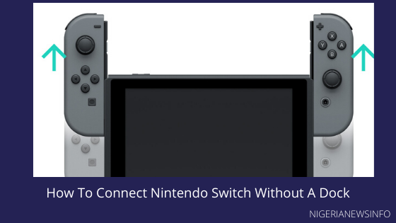 How To Connect Nintendo Switch Without A Dock.