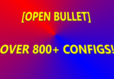 [OPEN BULLET]  OVER 800+ CONFIGS!