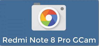 Cara Install Google Camera (GCam) di Xiaomi Redmi Note 8 dan Note 8 Pro