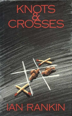 Ian Rankin's Knots and Crosses Book Review