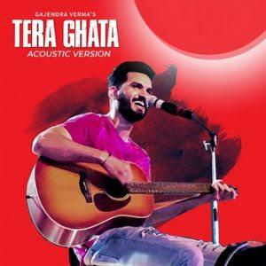 Tera Ghata Acoustic (2018)