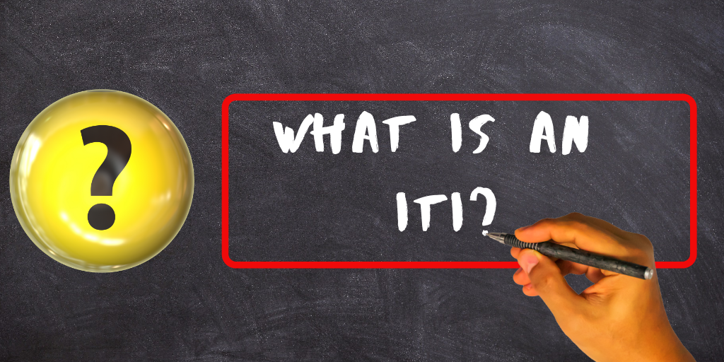 What is an ITI? Iti Courses Details, Iti Admission Process and eligibility Itifitter.com