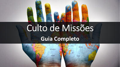 Como Preparar Culto de Missões