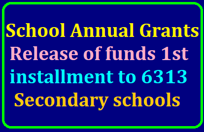 Sanction and Release of Funds - 1st installment towards school annual grants to 6313 Secondary Schools for the year 2019-20: Orders issued Rc.424 /2019/07/Sanction-and-Release-of-Funds-1st-installment-towards-school-annual-grants-to-6313-Secondary-Schools-for-the-year-2019-20-Orders-issued-Rc-424.html