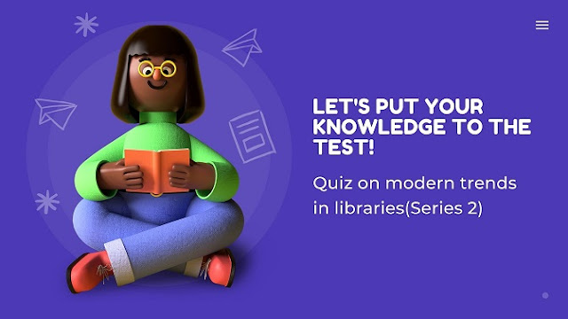 Quiz on modern trends in libraries (Series 2)