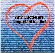 Why Quotes are Important in Life?