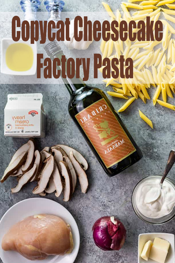 Copycat Cheesecake Factory Pasta
