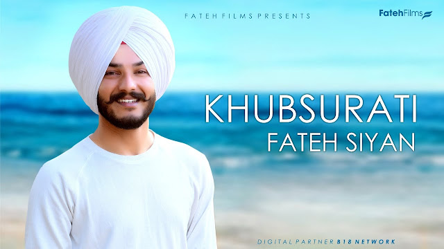 Punjabi Song Khubsurati Lyrics Fateh Siyan
