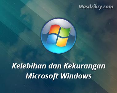 Kelebihan dan Kekurangan Microsoft Windows