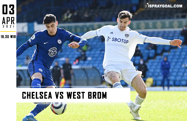 Prediksi Skor Chelsea Vs West Brom Sabtu 3 April 2021