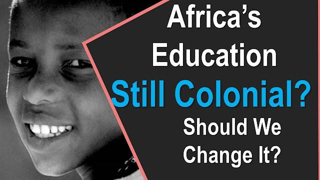 Africa's Education System: Still Colonial?