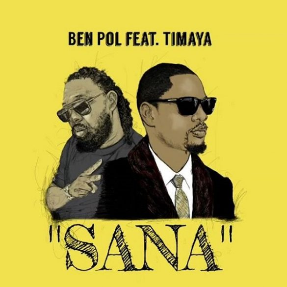 [Music] Ben Pol ft. Timaya – Sana
