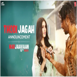 Marjaavaan - Thodi Jagah MP3 Songs: