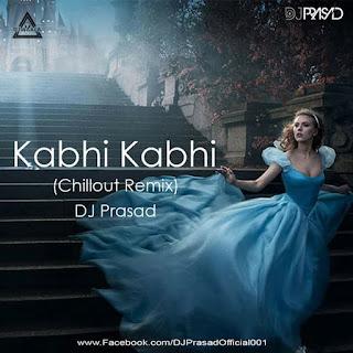 KABHI KABHI - CHILLOUT REMIX - DJ PRASAD