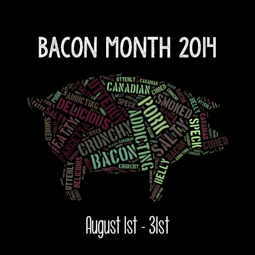 Bacon Month 2014!