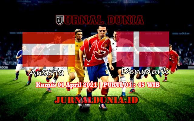 Prediksi Austria Vs Denmark  , Kamis 01 April 2021 Pukul 01.45 WIB