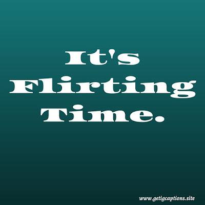 Flirty Captions,Instagram Flirty Captions,Flirty Captions For Instagram