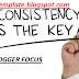 Konsisten Agar Anda bisa FOcus nge Blog meraup Ribuan Dollar ?