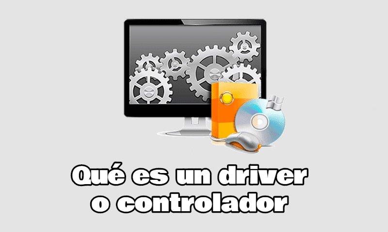 Qué es un driver o controlador