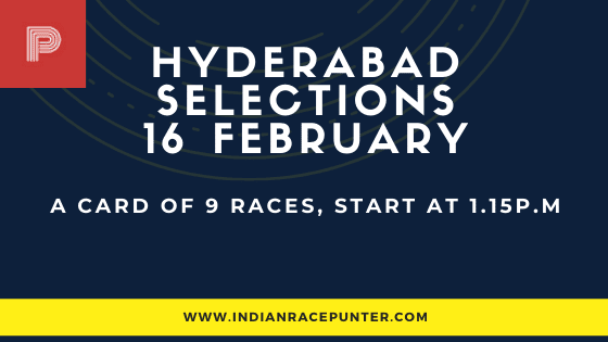 Hyderabad Race Selections 16 February, India Race Tips by indianracepunter,