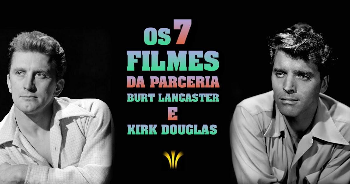 Tem Na Web - OS 7 FILMES DA PARCERIA BURT LANCASTER E KIRK DOUGLAS