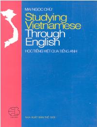 Studying Vietnamese Through English - Học Tiếng Việt Qua Tiếng Anh - Mai Ngọc Chừ