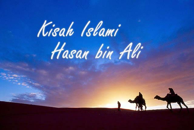 Kisah Islami, Hasan bin Ali