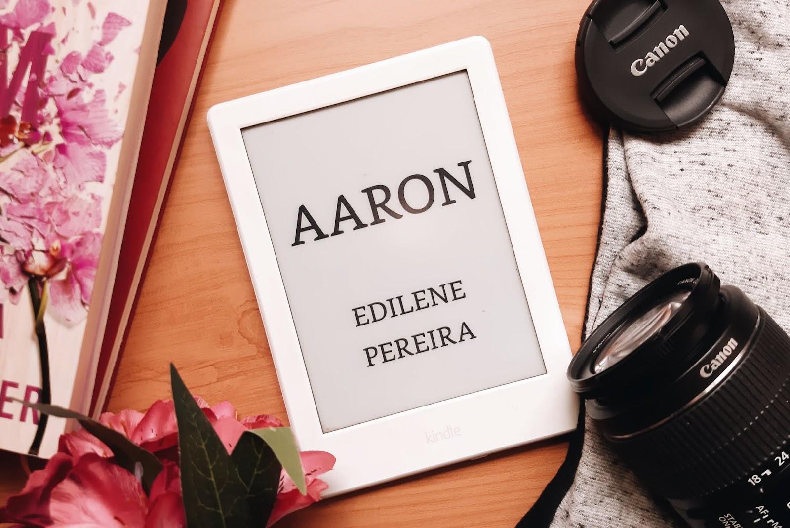 Aaron: Senhor dos meus desejos - Edilene Pereira | Resenha