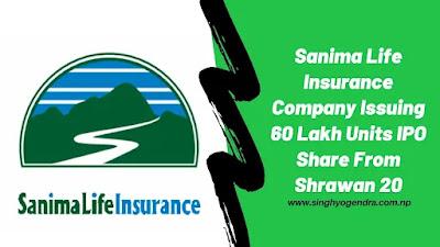 Sanima Life Insurance Company Issuing 60 Lakh Units IPO Share From Shrawan 20