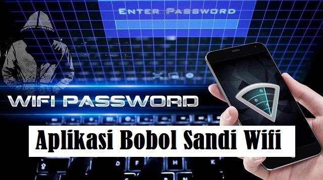 Aplikasi Bobol Sandi Wifi