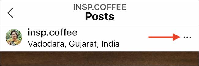 اضغط على زر القائمة ثلاثي النقاط من منشور Instagram الخاص بك.