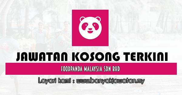Jawatan Kosong 2020 di Foodpanda Malaysia Sdn Bhd