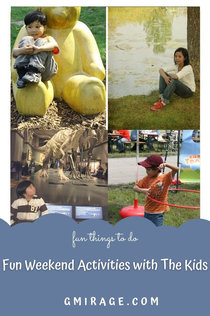 Fun Weekend Activities with The Kids - 8 Awesome Places