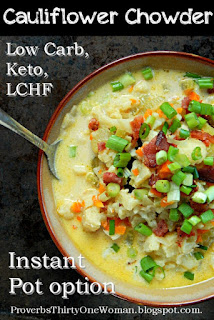 http://proverbsthirtyonewoman.blogspot.com/2017/03/cauliflower-chowder-recipe-low-carb.html#.WkVtx3lG0dh