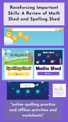 """Text: Reinforcing Important Skills: A Review of Math Shed and Spelling Shed; """"online spelling practice and offline activities and worksheets"""" images of Spelling Shed and Math shed enter screens and play screens"""