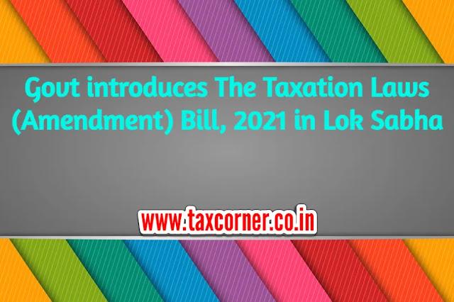 govt-introduces-taxation-laws-amendment-bill-2021-in-lok-sabha
