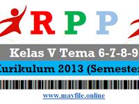 Download RPP K13 Kelas 5 SD/MI Tema 6-7-8-9 (Semester 2)