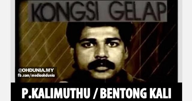 Sejarah Penjenayah Tersohor di Malaysia, P.Kalimuthu aka Bentong Kali