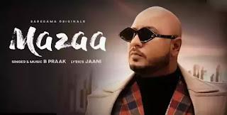 MAZAA Lyrics - B Praak x Jaani