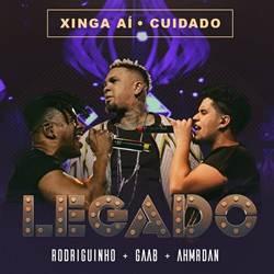 Xinga Aí / Cuidado – Rodriguinho, GAAB & Ah! Mr. Dan Mp3 LEGADO DVD