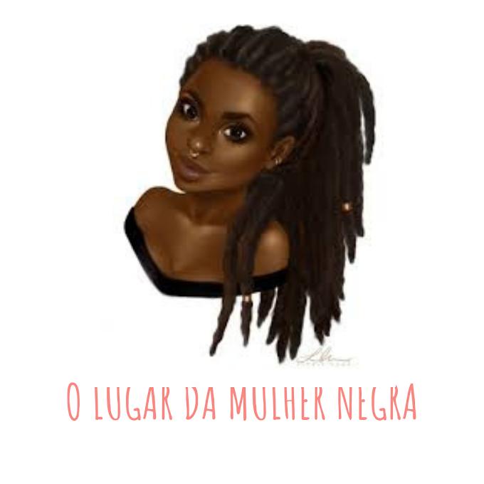 O LUGAR DA MULHER NEGRA