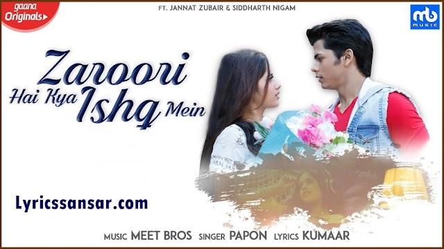 Papon - Zaroori Hai Kya Ishq Mein Lyrics