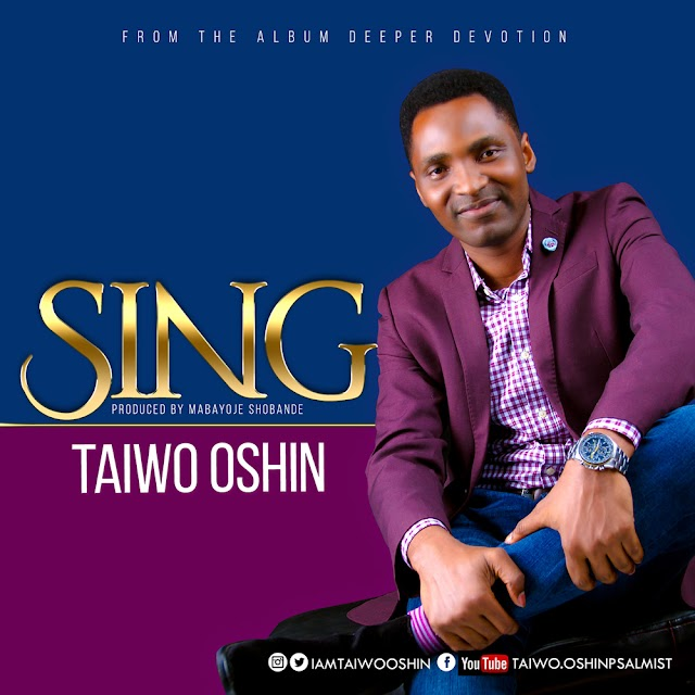 New Music: Sing - Taiwo Oshin