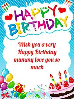 Wish you a very Happy Birthday mummy love you so much