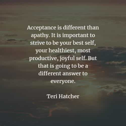 Acceptance quotes that'll improve your individuality
