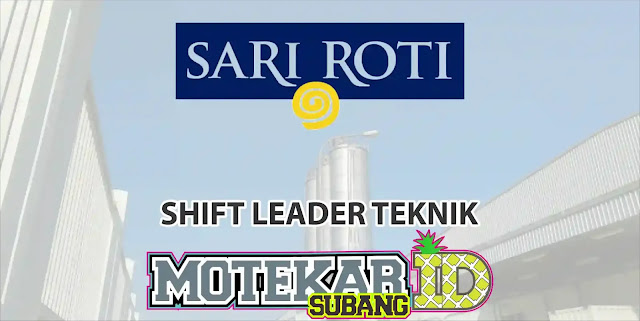 Loker Shift Leader Teknik Sari Roti Purwakarta 2019