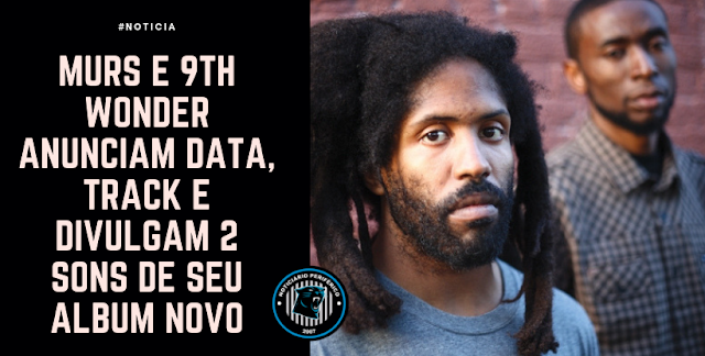 Murs e 9th Wonder anunciam data, track e divulgam 2 sons de seu álbum novo