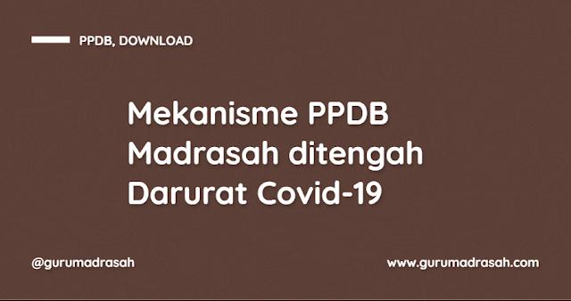 Inilah Mekanisme PPDB Madrasah 2020 ditengah Wabah Covid-19